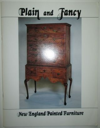 Plain and Fancy. New England Painted Furniture. Brian Cullity, Curator.