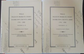 Wills Filed in Probate Court Hamilton County, Ohio 1791-1900. Volumes 1 and 2. Lois E. Hughes