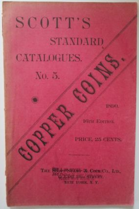 Standard Coin Catalogue. Copper. Scott's Standard Catalogues No. 5. Copper Coins. 1890. 16th...