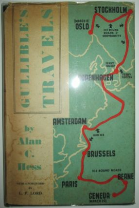 Gullible's Travels. The Tale of a Goodwill Tour of Seven European Capitals in Seven Days. Alan C. Hess.