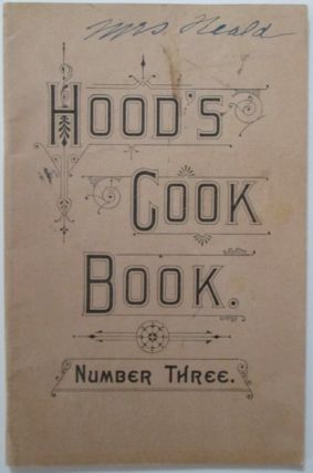 Hood's Cook Book Number Three. No author given, Charlotte Bickersteth Wheeler.
