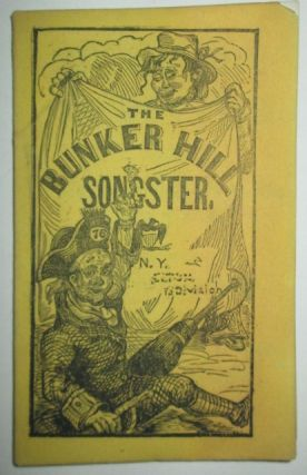 The Bunker Hill Songster. Containing National and Patriotic Songs. William Cullen Bryant