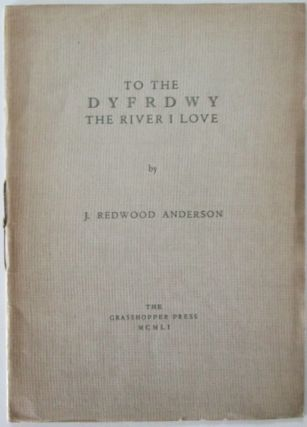 To the Dyfrdwy The River I Love. J. Redwood Anderson.