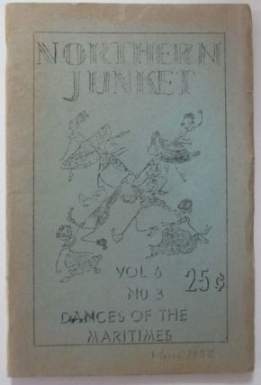 Northern Junket. Vol 6 No. 3. March 1958. Dances of the Maritimes. Authors