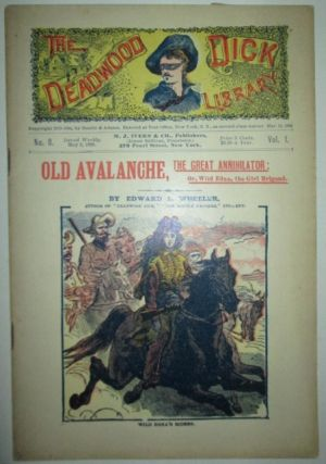 Old Avalanche, the Great Annihilator: or, Wild Edna, the Girl Brigand. The Deadwood Dick Library....