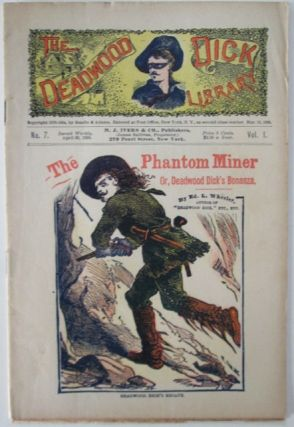 The Phantom Miner, or, Deadwood Dick's Bonanza. The Deadwood Dick Library. Vol. I. No. 7. Edward...