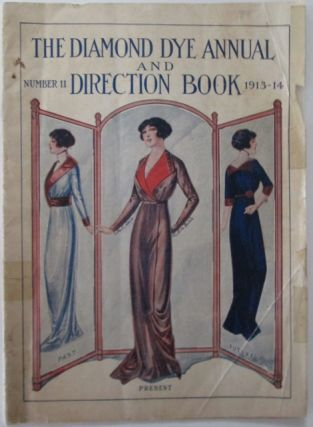 The Diamond Dye Annual and Direction Book. 1913-1914. Number 11. No author Given