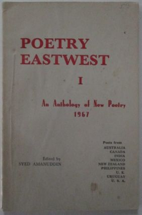 Poetry Eastwest I. An Anthology of New Poetry. 1967. Aroul G., O. P. Bhagat, Vinay Jha, Zinda...