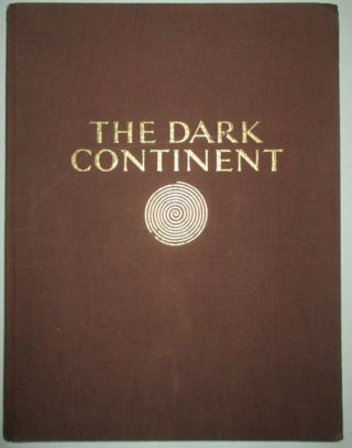 The Dark Continent. Africa. The Landscape and the People. Hugo Adolf Bernatzik.