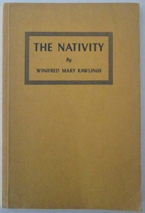 The Nativity. A Promise Fulfilled. Its Place in Adamic Dispensation. Winifred Mary Rawling.