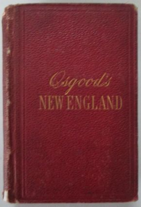 New England: A Handbook for Travellers. (Osgood's New England). No author given.