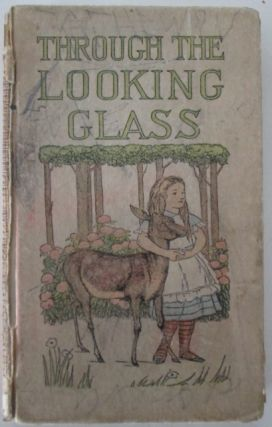 Through the Looking Glass and What Alice Found There. Lewis Carroll.