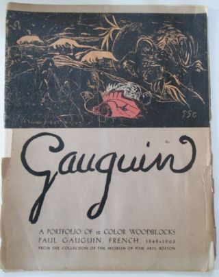 Gauguin. A Portfolio of 12 Color Woodblocks. From the Collection of the Museum of Fine Arts,...