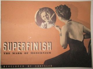 Superfinish: The Mark of Modernism. Developed by Chrysler. given