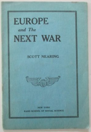 Europe and the Next War. Scott Nearing.