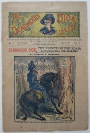Deadwood Dick, the Prince of the Road: or, the Black Rider of the Black Hills. The Deadwood Dick...