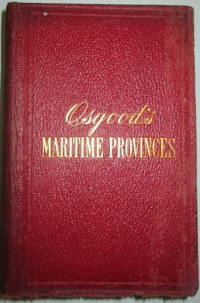 The Maritime Provinces: A Handbook for Travellers. Given
