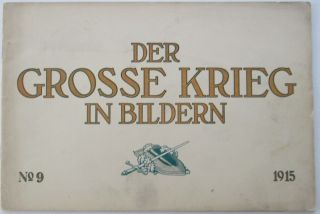 Der Grosse Krieg in Bildern. No. 9. 1915. No author Given.