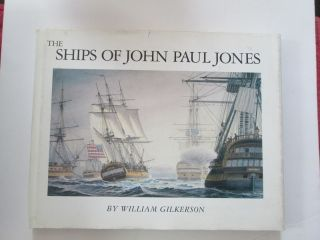 The Ships of John Paul Jones. William Gilkerson.