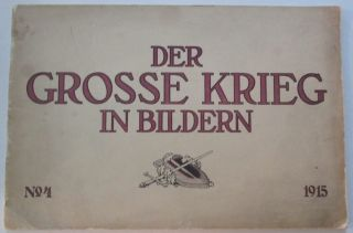 Der Grosse Krieg in Bildern. No. 4. 1915. No author Given.