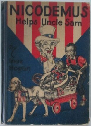 Nicodemus Helps Uncle Sam. Inez Hogan
