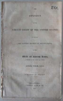 The Opinion of the Circuit Court of the United States, in and for the Eastern District of...