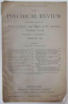 The Psychical Review. A Quarterly journal of Psychical Science and organ of the American...