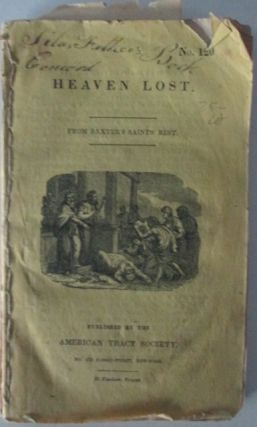 Heaven Lost; Appeal to American Youth on Temperance; A Sermon for the Whole World, Etc. Bound...