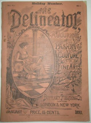 The Delineator. A Journal of Fashion, Culture and Fine Arts. January 1893. No author given