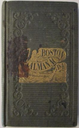 The Boston Almanac for the Year 1840. S. N. Dickinson