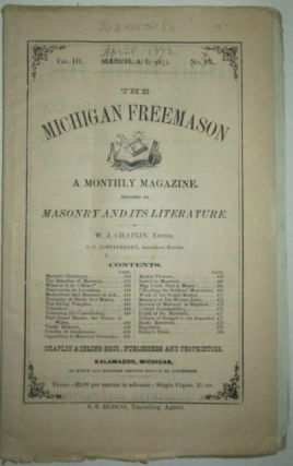 The Michigan Freemason. A Monthly Magazine Devoted to Masonry and its Literature. April 1872. Vol. III. No. X. W. J. Chaplin, authors.