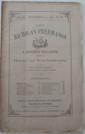 The Michigan Freemason. A Monthly Magazine Devoted to Masonry and its Literature. September 1871. Vol. III. No. III. W. J. Chaplin, authors.