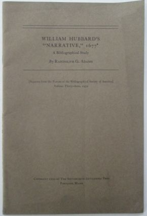 "William Hubbard's ""Narrative,"" 1677. A Bibliographical Study. Randolph G. Adams"