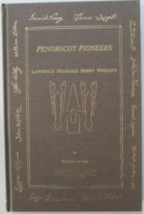 Penobscot Pioneers. Lawrence Michaels Perry Wescott. Philip Howard Gray