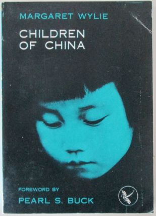 Children of China. Margaret. Buck Wylie, Pearl S., foreword