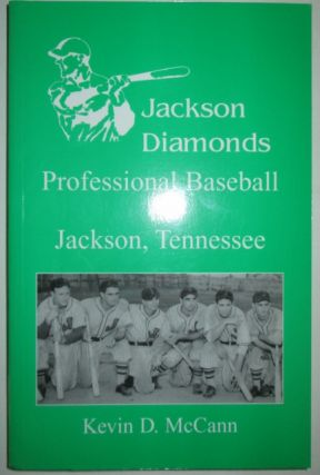 Jackson Diamonds. Professional Baseball in Jackson, Tennessee. Kevin D. McCann