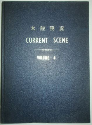 Current Scene. Developments in Mainland China. Bound Volume. Volume 4, Nos. 1-23. January,...