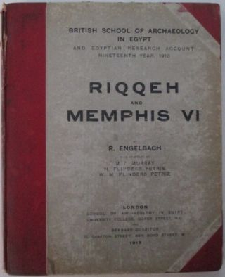 Riqqeh and Memphis VI. British School of Archaeology in Egypt and Egyptian Research Account....