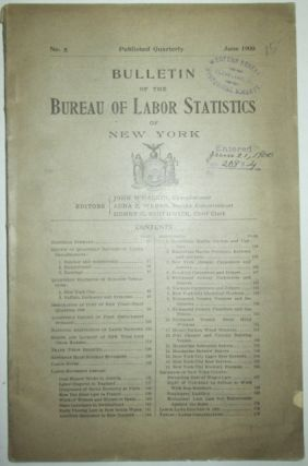 Bulletin of the Bureau of Labor Statistics of New York. No. 5. June 1900. given