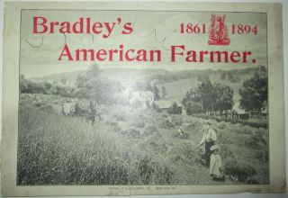 Bradley's American Farmer. 1861-1894. No author given