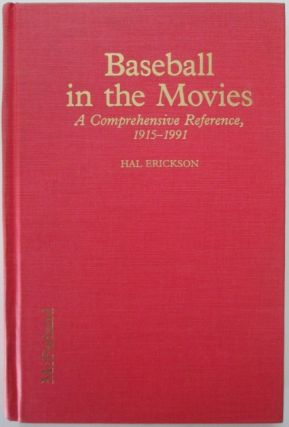 Baseball in the Movies. A Comprehensive Reference, 1915-1991. Hal Erickson