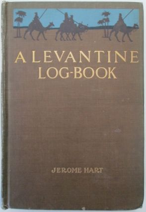 A Levantine Log-Book. Jerome Hart