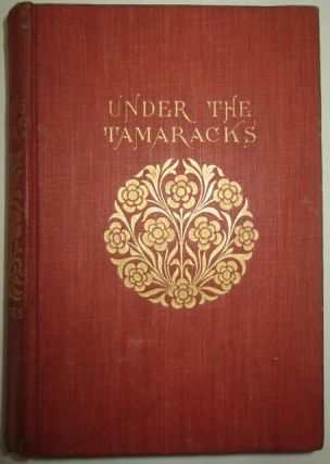 Under the Tamaracks or A Summer with General Grant at the Thousand Islands. Elbridge S. Brooks.