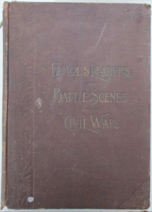 Frank Leslie's Illustrated Famous Leaders and Battle Scenes of the Civil War. Louis Shepheard Moat, Joseph B. Carr, introduction.