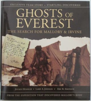Ghosts of Everest. The Search for Mallory and Irvine. Jochen Hemmleb.