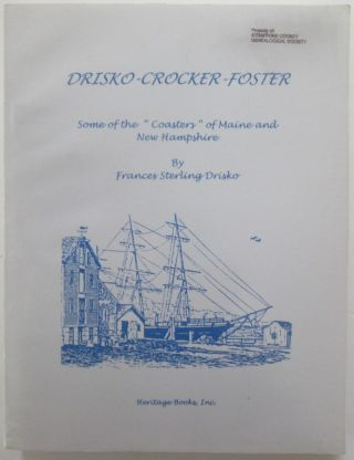 "Drisko-Crocker-Foster. Some of the ""Coasters"" of Maine and New Hampshire. Frances Sterling Drisko"