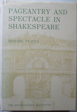 Pageantry and Spectacle in Shakespeare. Minoru Fujita