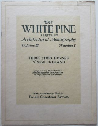 Three Story Colonial Houses of New England. The White Pine Series of Architectural Monographs....