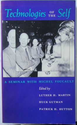 Technologies of the Self: A Seminar with Michel Foucault. Michel Foucault
