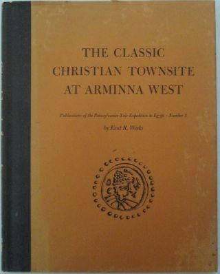 The Classic Christian Townsite at Arminna West. Publications of the Pennsylvania-Yale Expedition...